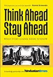 Think Ahead, Stay Ahead: What Every Leader Needs to Know