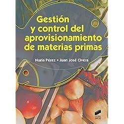 Gestión y control del aprovisionamiento de materias primas (Hostelería y Turismo nº 48)
