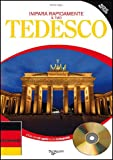 Impara rapidamente il tuo tedesco. Nuovo metodo. Con un dizionario delle parole pi� usate. Con CD Audio