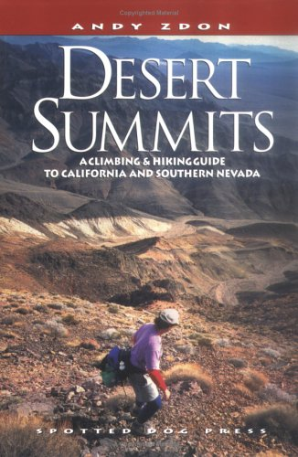 Desert Summits  A Climbing And Hiking Guide To California And Southern Nevada  Hiking And Biking