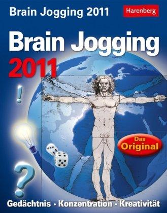 Brain Jogging 2011: Gedächtnis. Konzentration. Kreativität