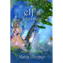 An Elf's Journey: Healing Childhood Sexual Abuse: For Adults, Teens, and Supporters of Survivors