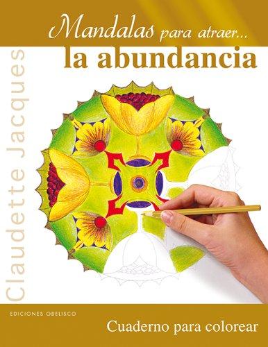 Descargar Libro Mandalas Para Atraer...la Abundancia Claudette Jacques