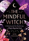 The Mindful Witch: A Daily Journal for