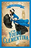 The Young Clementina, D. E. Stevenson, 1402274718