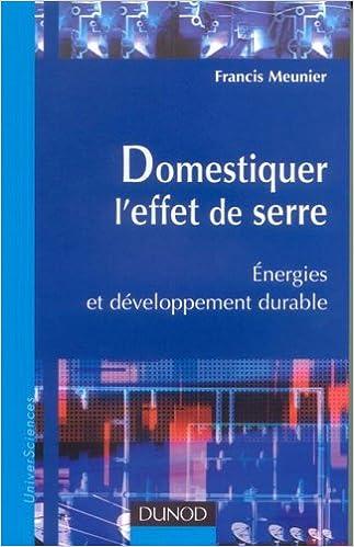 En ligne téléchargement gratuit Domestiquer l'effet de serre : Energies et développement durable epub pdf