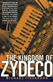 The Kingdom of Zydeco, Michael Tisserand, 0380732386