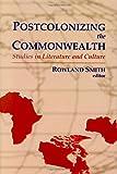 Postcolonizing the Commonwealth 9780889203525