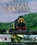 Great Railway Journeys of the World, Max Wade-Matthews, 1859676928