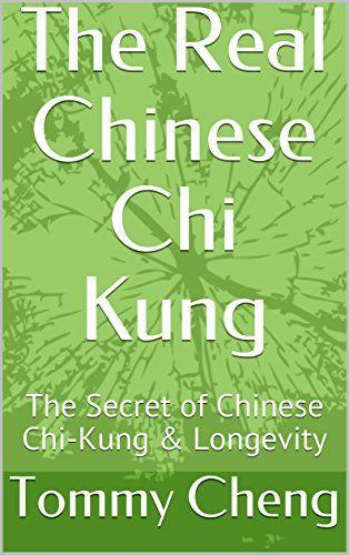 The Real Chinese Chi Kung: The Secret of Chinese Chi-Kung & Longevity