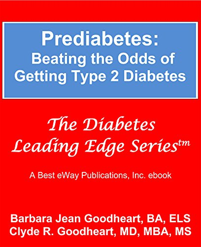 Prediabetes: Beating the Odds of Getting Type 2 Diabetes (The Diabetes Leading Edge Series Book 3)