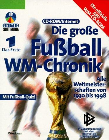 Die große Fußball WM-Chronik