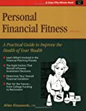 Personal Financial Fitness : A Practical Guide to Improve the Health of Your Wealth, Klosowski, Allen, 1560525525
