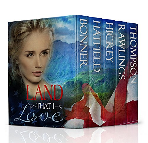 Land that I Love: A Christian Historical Romance Boxed Set Book Bundle Collection by [Bonner, Lynnette, Hatfield, Shanna, Hickey, Cynthia, Rawlings, Naomi, Thompson, Lucy]