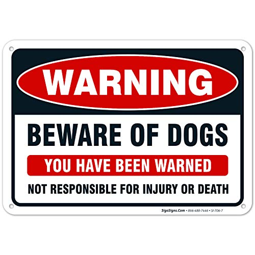 Beware of Dog Sign, You Have Been Warned, 10x7 Heavy Aluminum, UV Protected, Long Lasting Weather/Fade Resistant, Easy Mounting, Indoor/Outdoor Use, Made in USA by