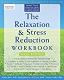 The Relaxation and Stress Reduction, Martha Davis and Elizabeth R. Eshelman, 1572245492