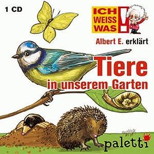 Albert E. erklärt Tiere in unserem Garten (Ich weiß was) Hörbuch