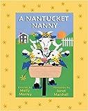 A Nantucket Nanny, Molly Manley, 1889833967