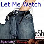 Let Me Watch   J Jezebel