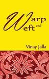 Warp and Weft, Vinay Jalla, 1482545853