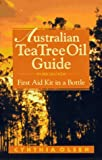 Australian Tea Tree Oil Guide, Cynthia B. Olsen, 0962888281