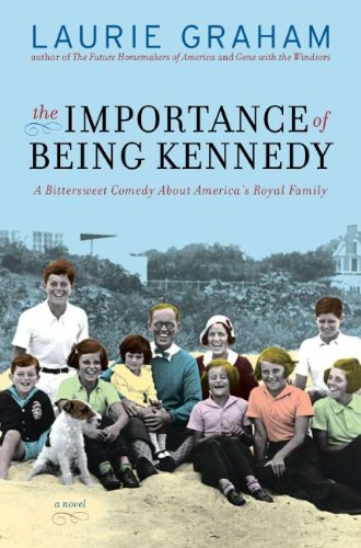 The Prestige of Being Kennedy: A Novel