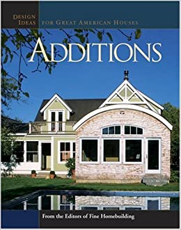 Additions Design Ideas For Great American Houses Great Houses