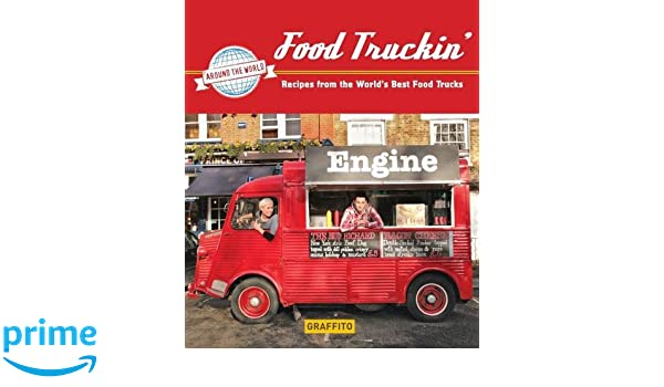 Food truckin recipes from the worlds best food trucks graffito food truckin recipes from the worlds best food trucks graffito books natasha case 9781909051157 amazon books forumfinder Image collections