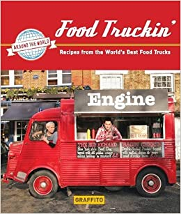 Food truckin recipes from the worlds best food trucks graffito food truckin recipes from the worlds best food trucks graffito books natasha case 9781909051157 amazon books forumfinder Gallery