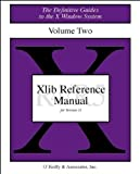 XLIB Reference Manual(R4/R5) for Version 11, (Volume 2) (Definitive Guides to the X Window System) by Adrian Nye (1994-07-10)