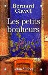 Les petits bonheurs par Bernard Clavel