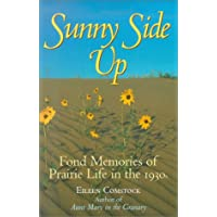 Sunny Side Up: Fond Memories of Prairie Life in the 1930s