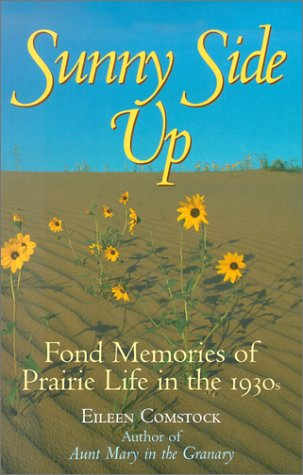 [R.e.a.d] Sunny Side Up: Fond Memories of Prairie Life in the 1930s Z.I.P