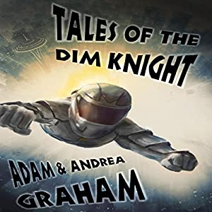 Tales of the Dim Knight Audiobook