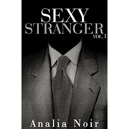 SEXY STRANGER: Et vous, l'auriez-vous suivi ? (Vol. 1): (Nouvelle Érotique, Amour avec un inconnu, Tabou, Première Fois, Interdit) (French Edition)