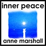 Inner Peace: 21 Minutes of Peace, Calm and Deep Relaxation | Anne Marshall