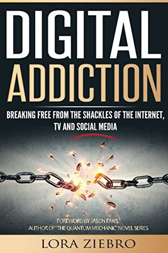 Price comparison product image Digital Addiction: Breaking Free from the Shackles of the Internet, TV and Social Media