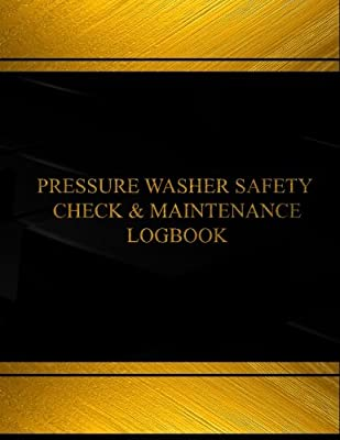 Pressure Washer Safety Check Log (Log Book, Journal - 125 pgs, 8.5 X 11 inches): Pressure Washer Safety Check Logbook (Black cover, X-Large) (Centurion Logbooks/Record Books)