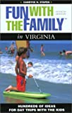 img - for Fun with the Family in Virginia, 4th: Hundreds of Ideas for Day Trips with the Kids (Fun with the Family Series) book / textbook / text book