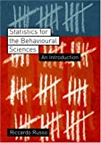 Statistics for the Behavioural Sciences : An Introduction, Russo, Riccardo, 1841693197