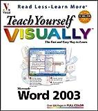 Teach Yourself Visually Word 2003, Ruth Maran, 0764539973