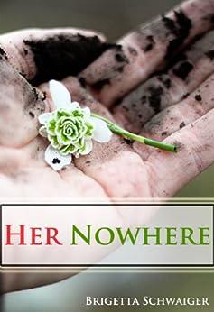 Her Nowhere by [Schwaiger, Brigetta]