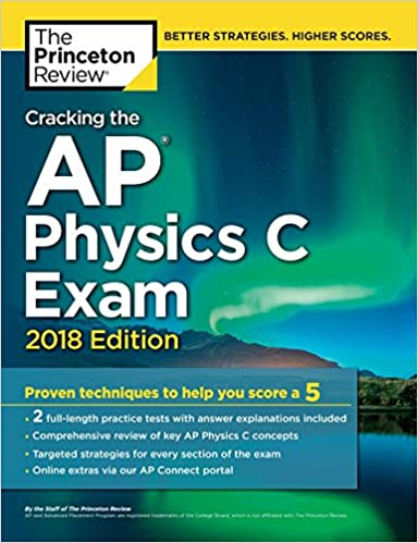 Amazon cracking the ap physics c exam 2018 edition proven cracking the ap physics c exam 2018 edition proven techniques to help you score a 5 college test preparation csm edition fandeluxe Gallery