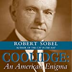 Coolidge: An American Enigma | Robert Sobel