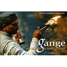 Gange, aux sources du fleuve éternel