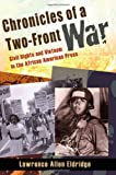 Chronicles of a Two-Front War: Civil Rights and Vietnam in the African American Press