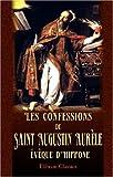 Les Confessions de Saint Augustin Aurèle, évêque D'Hippone : Text Latin et Français, Traduction de M. léonce de Saporta, Augustine, Saint, 0543939189