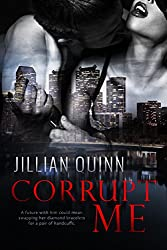 Corrupt Me (Philly Corruption Book 1)