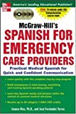 img - for McGraw-Hill's Spanish for Emergency Care Providers : A Practical Course for Quick and Confident Communication book / textbook / text book