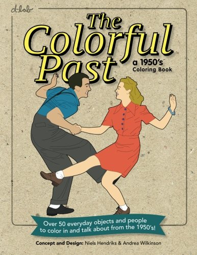 The Colorful Past: A 1950's Coloring Book: Everyday objects and people to...